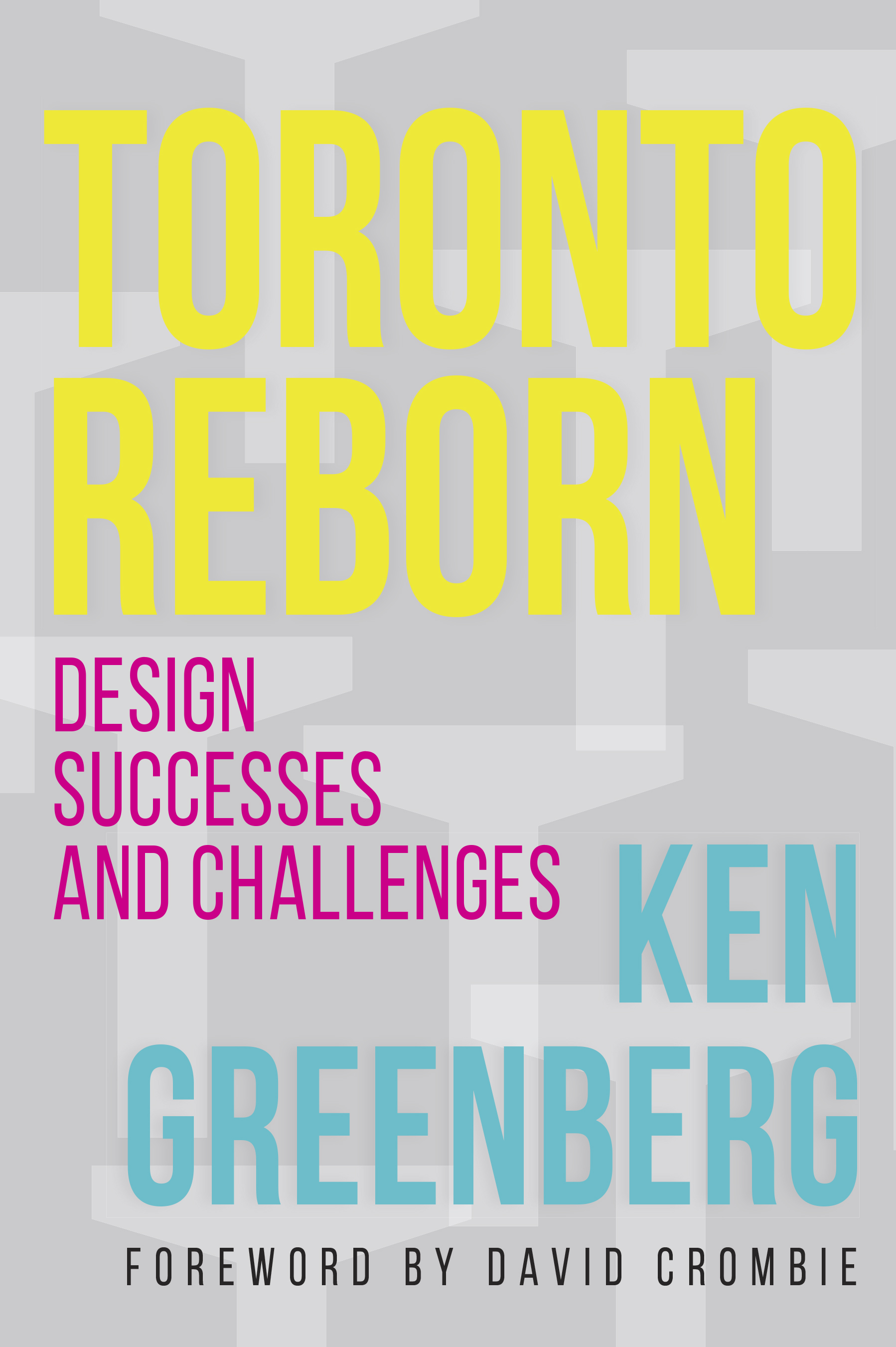 - An incisive view of Toronto's development over the last fifty years. In Toronto Reborn, Ken Greenberg describes the emerging contours of a new Toronto.