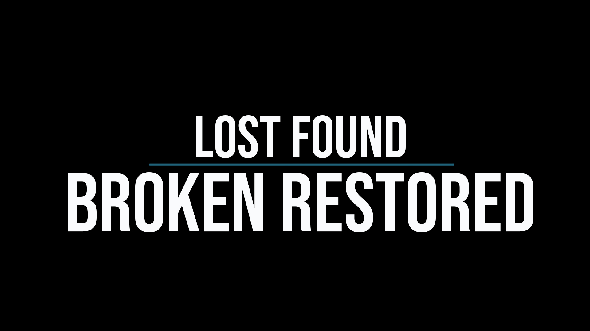 LOST FOUND BROKEN RESTORED v2.jpg