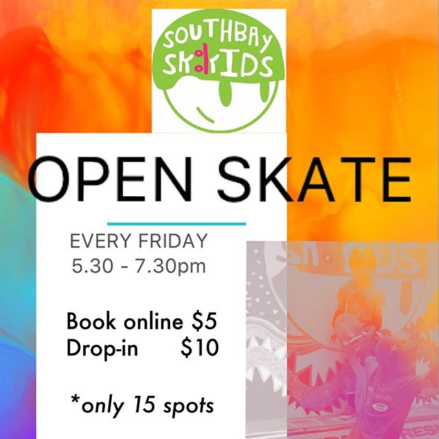 OPEN SKATE tonight 5.30-7.30pm! 🛹 Only 15 spots. Book online $5 / drop-in $10. Southbaysk8kids.com/events