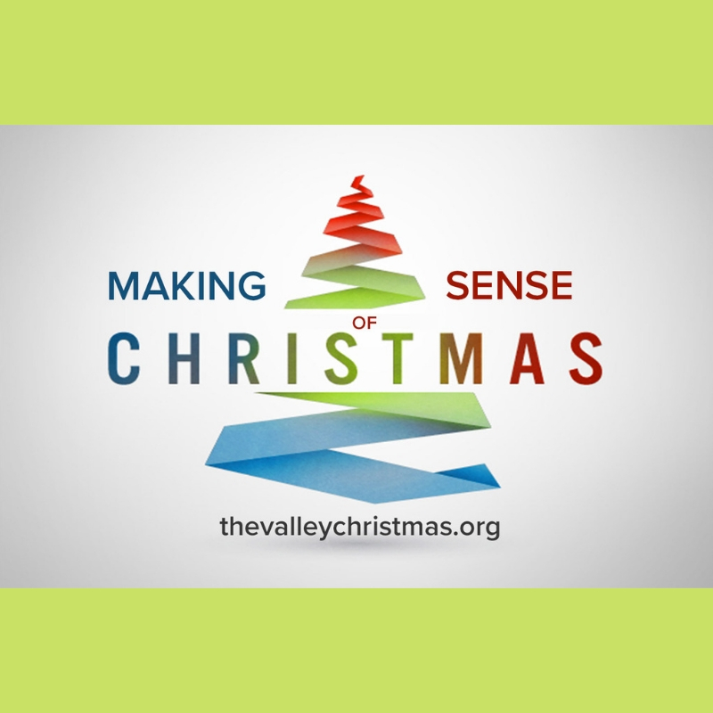 Making Sense of Christmas   Dec. 2, 2018 - Dec. 30, 2018  5 messages in series