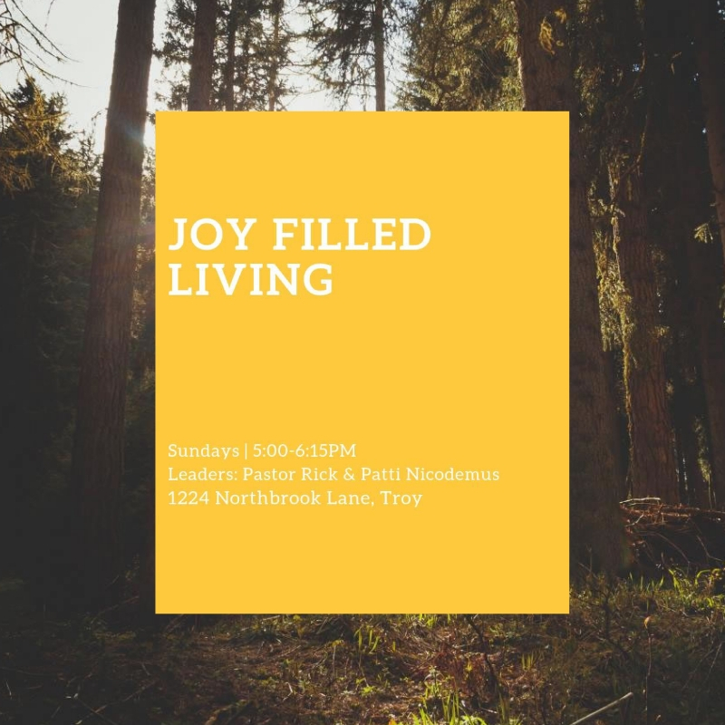 Joy Filled Living  with Pastor Rick and Patti Nicodemus at 1224 Northbrook Lane, Troy meets 1st and 3rd Sundays at 5 p.m. Discover how to have a joyful life even in difficult times. Contact Pastor Rick Nicodemus for more information at  rick.nicodemus@thevalley.church .