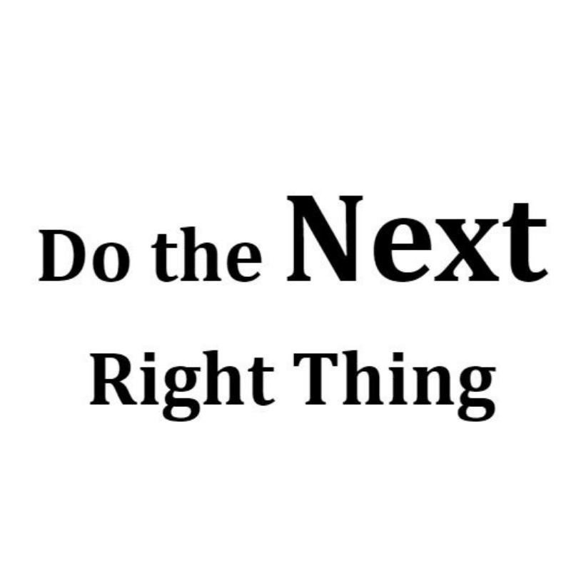 Do the Next Right Thing   August 11, 2019  1 message