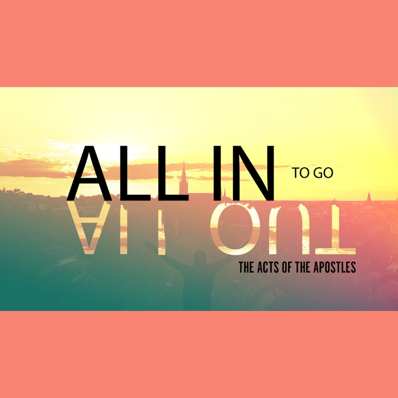 All In to Go All Out   August 25 - September 15, 2019  4 messages in series