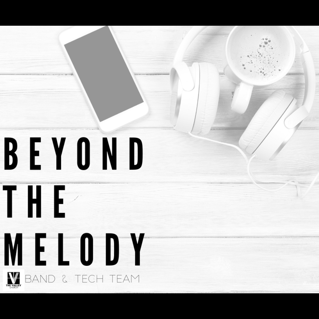 Beyond the Melody  with Shelly Rittenhouse. This group of musicians and visual-art techy's meet the  3rd Thursday  evening of each month at 6:00 pm  with our families  to just live life together. We will meet at the Piqua campus and  children are welcome ! We read books, scripture and just encourage one another as we live beyond the melody of our songs and work to keep Christ the center of all we do. Contact Shelly for more information at shelly.rittenhouse@thevalley.church.   Band & Tech Team Members Children welcome Thursday evening