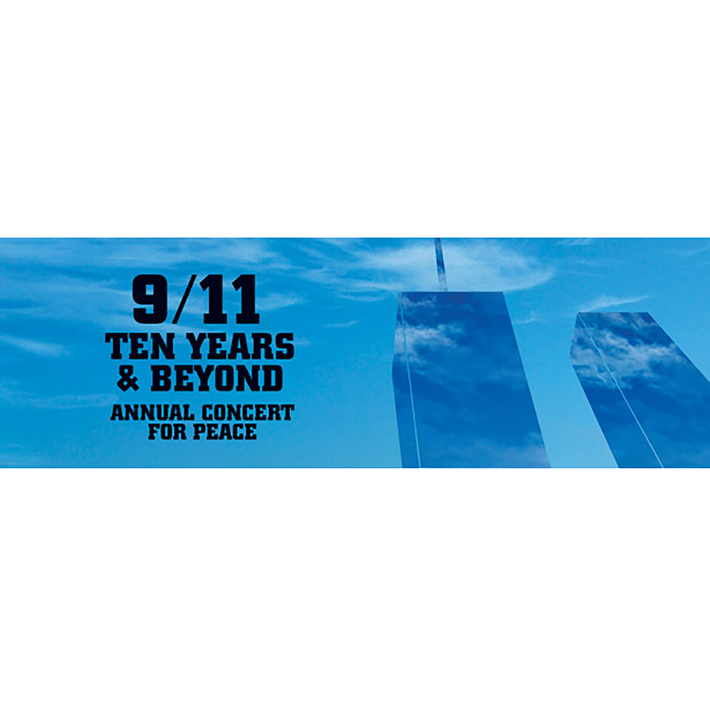 9/11: 10 Years & Beyond - Annual Concert for Peace