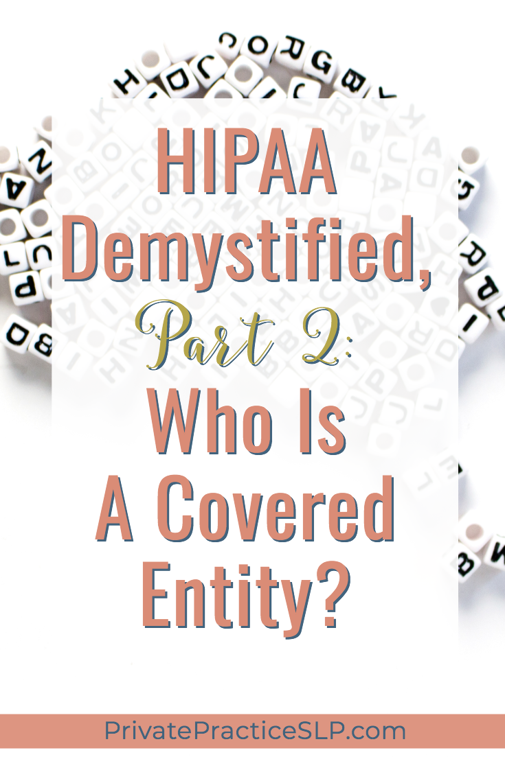 Find out if your SLP practice is a covered entity under HIPAA
