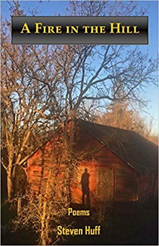 A Fire in the Hillby Steven Huff - blue horse press
