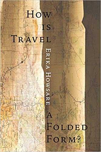 How Is Travel a Folded Form?by Erika Howsare - Saddle road press