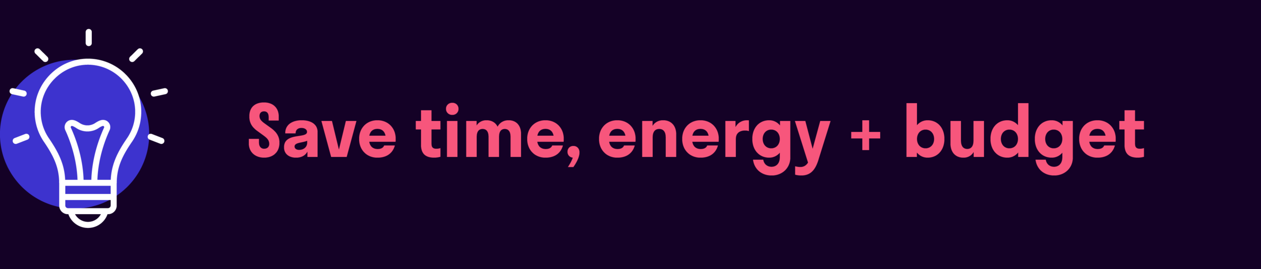 Save time energy and budget.png