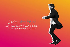 """We Will Meet Once Again"" - Josh Groban and Andrea Bocelli    Writer"
