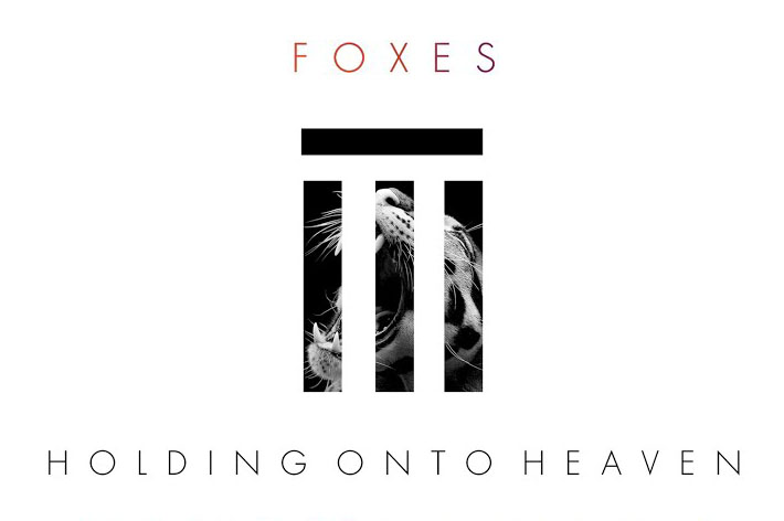 """Holding Onto Heaven"" - Foxes    Writer"