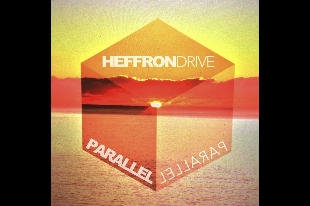 """Parallel"" - Heffron Drive    Writer, Producer"