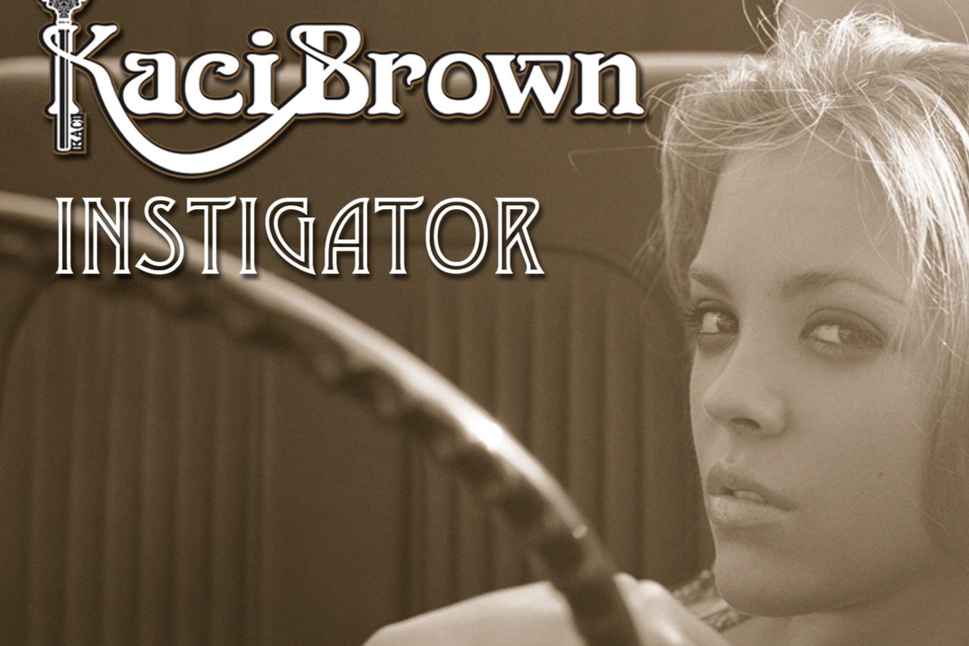 Kaci Brown - Instigator