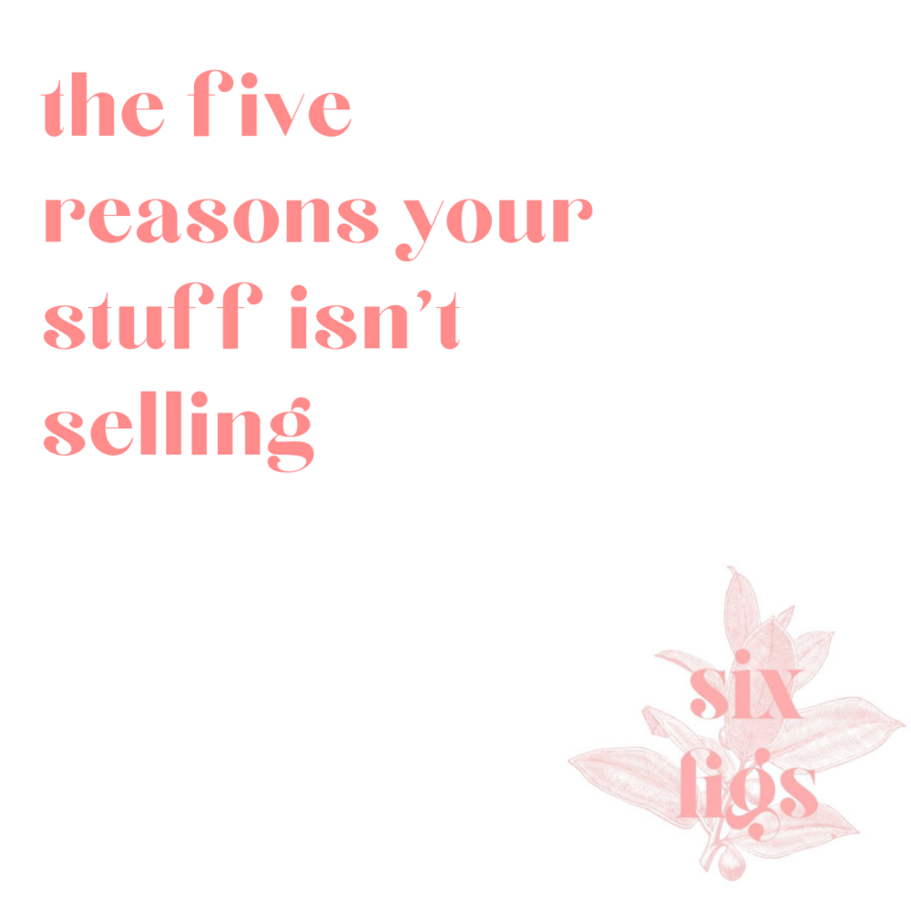 the five reasons your stuff isn't selling.png