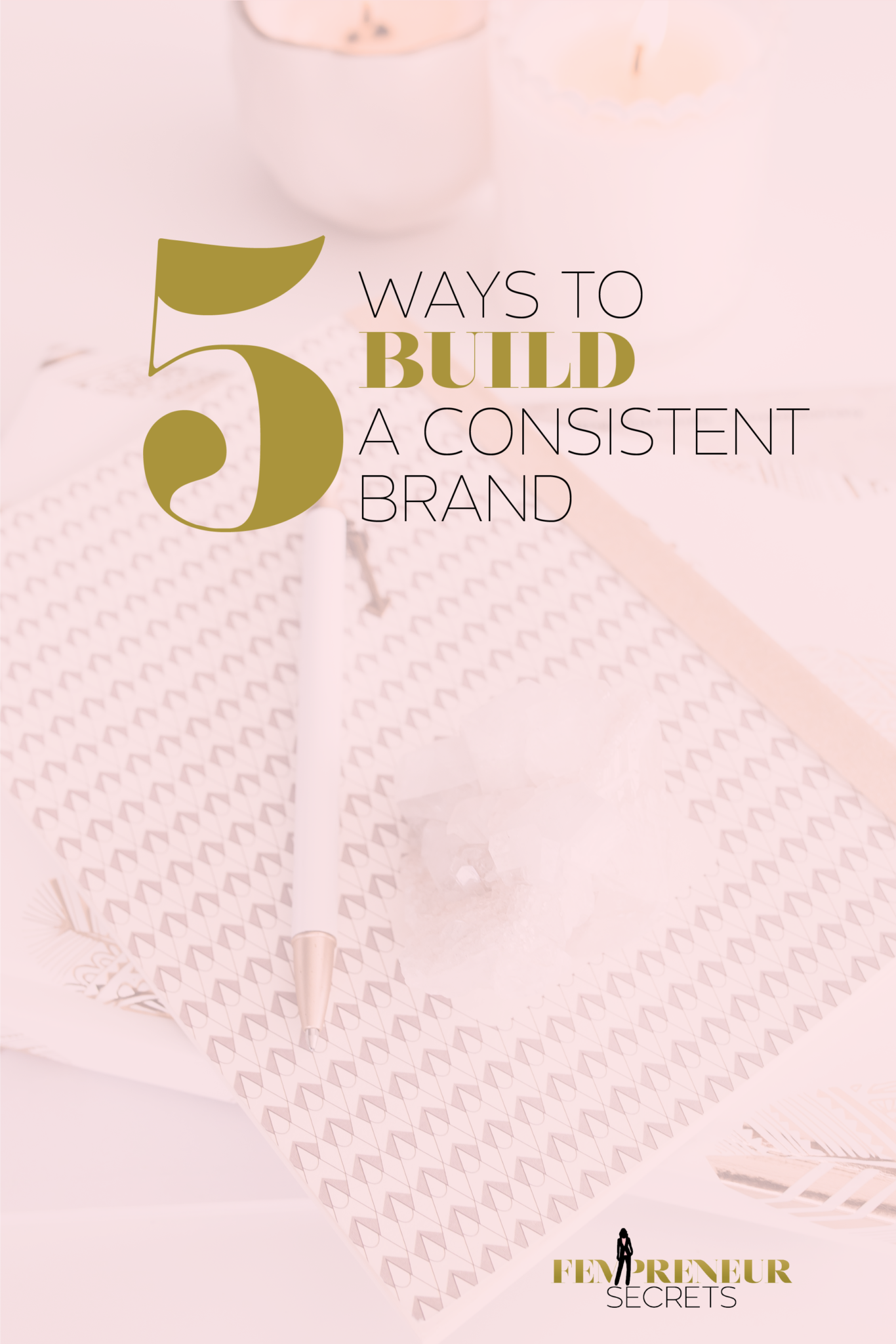 002-5-Ways-to-Build-a-Consistent-Brand_Pinterest-2.png