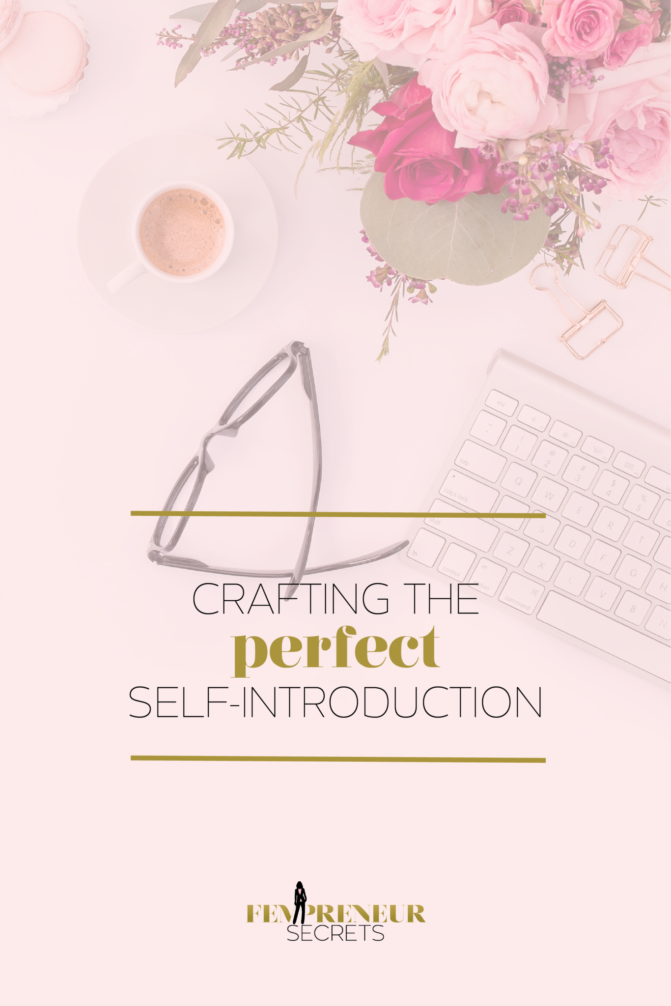 017-Crafting-the-Perfect-Self-Introduction_Pinterest-2.png