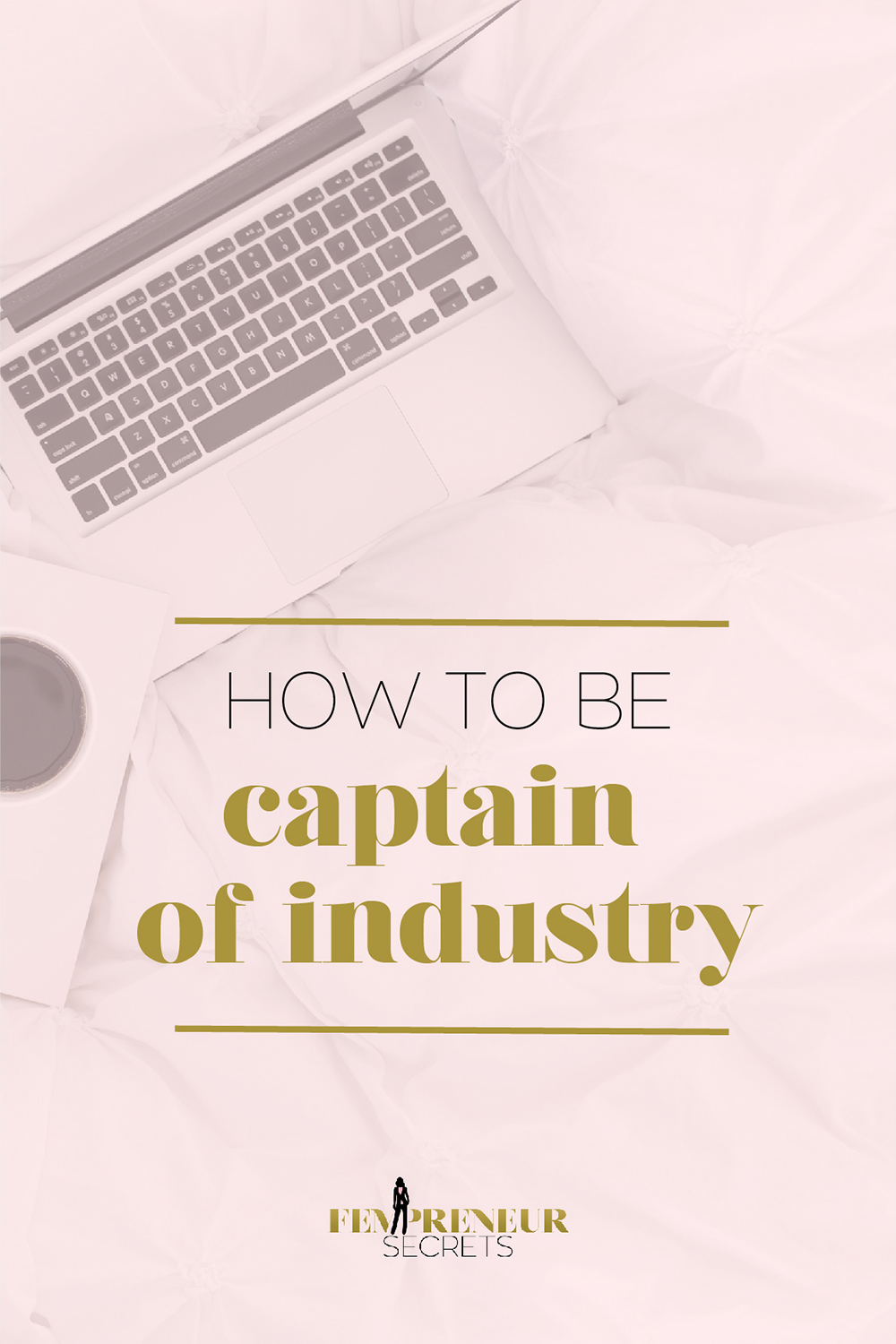020 How to Be Captain of Industry_Pinterest 2.jpg