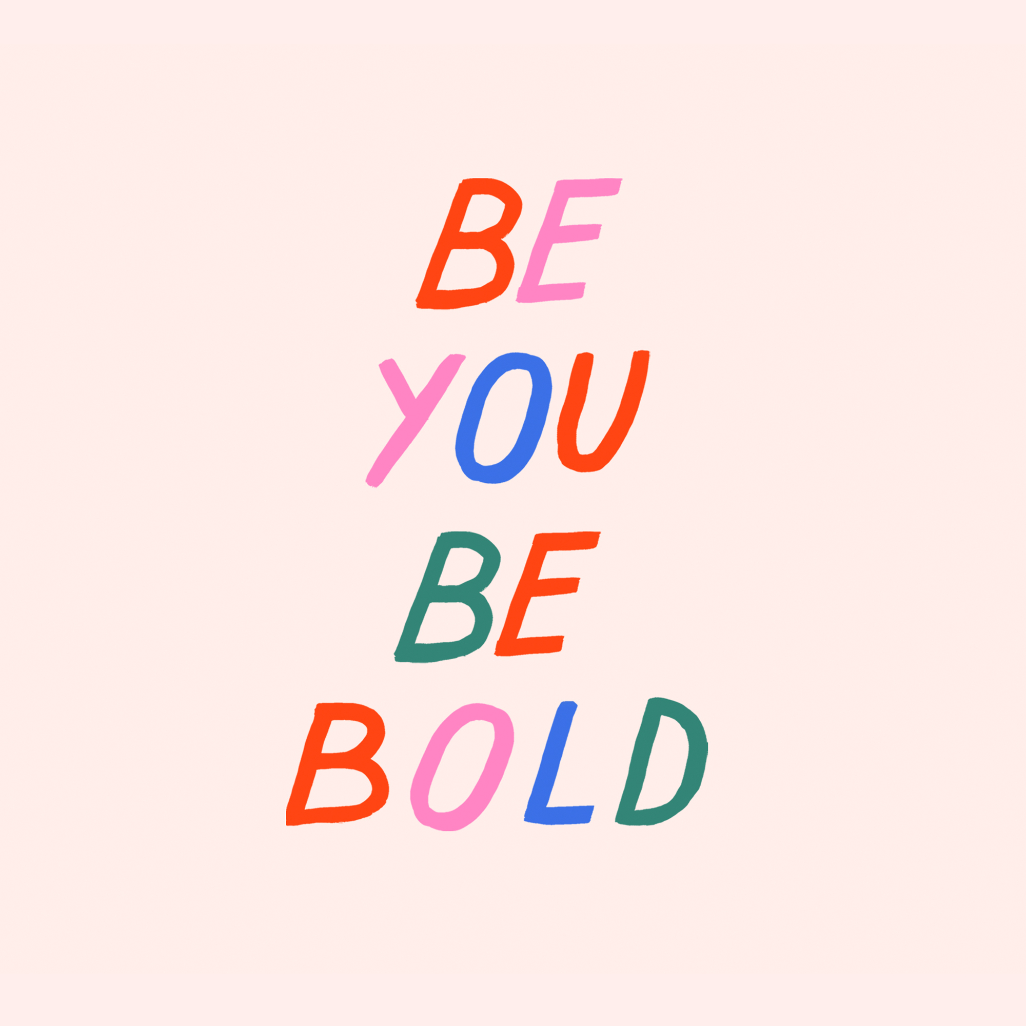 Be you be bold.jpg