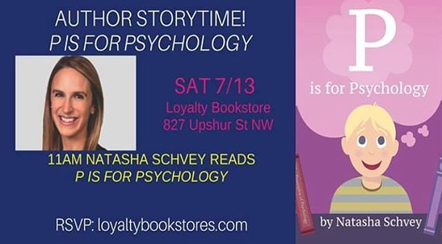DC area friends! Bring your kids (or your inner child) and say hi while I read P is for Psychology at Loyalty Bookstore on July 13th! Then stay after to grab a signed copy (or find someone with better handwriting to sign it for you)!