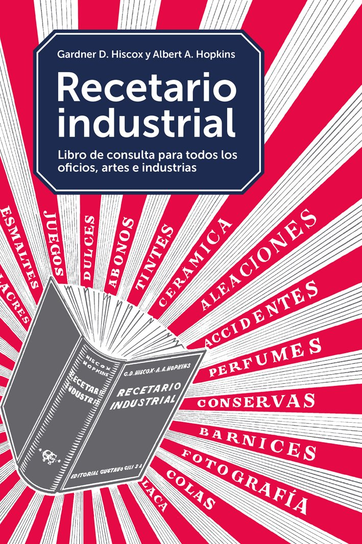 Recetario industrial de Hiscox y Hopkins. Miles de recetas tradicionales de infinidad de técnicas y disciplinas. Interesantísimo.  (AMAZON)