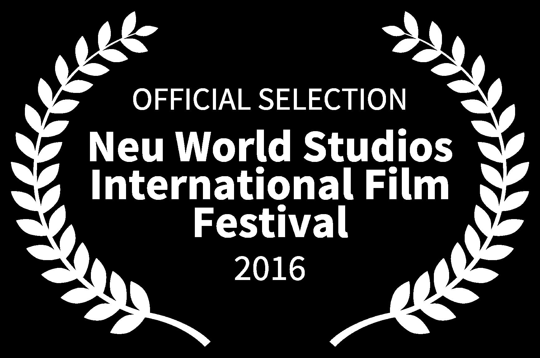 OFFICIAL SELECTION - Neu World Studios International Film Festival - 2016.png