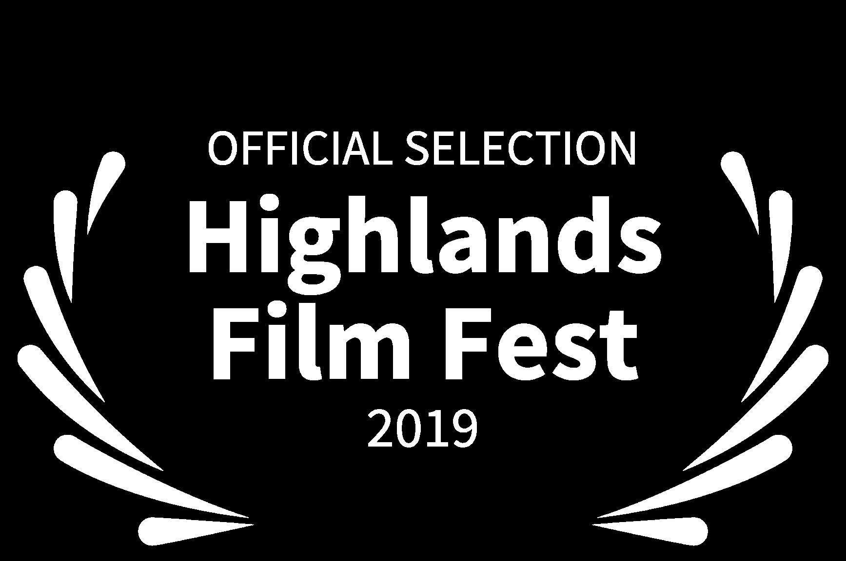 OFFICIAL SELECTION - Highlands Film Fest - 2019.png