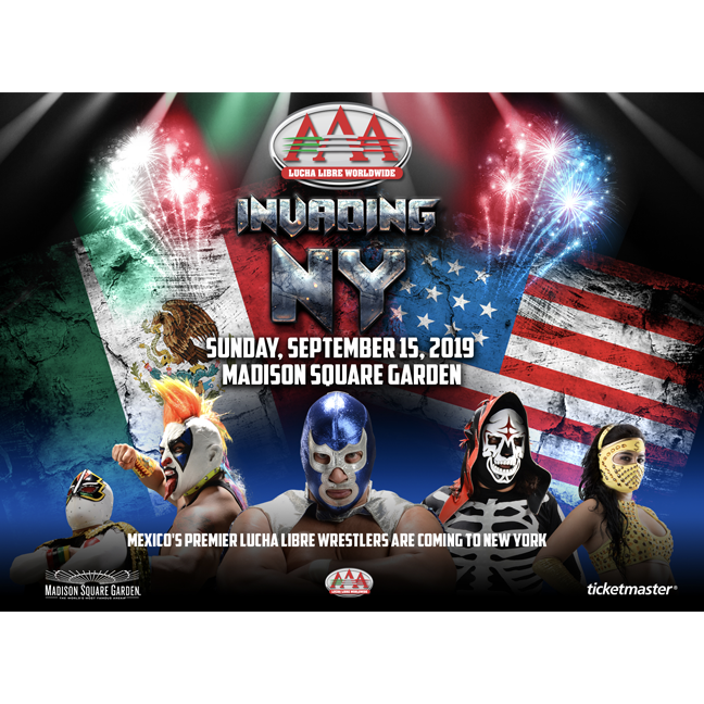 """- LUCHA LIBRE AAA RELEASES LIST OF LUCHADORES """"INVADING NEW YORK"""" ON SEPTEMBER 15 AT MADISON SQUARE GARDEN.May 3, 2019."""