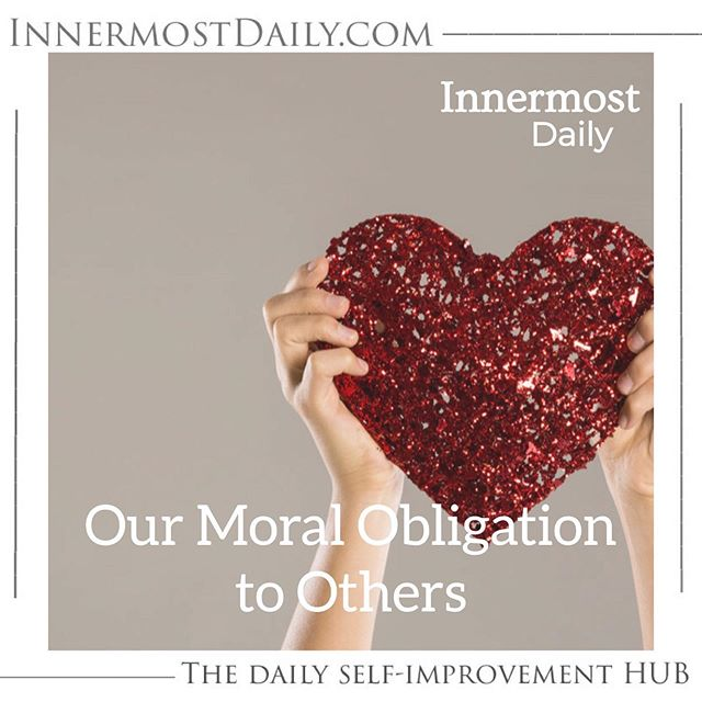 Link in bio @innermostdaily  Do we have a moral obligation to others? If we do, what is that?
