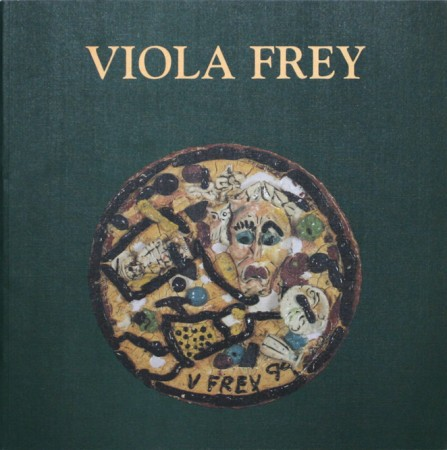 Viola Frey:Plates 1968-1994 - by Donald Kuspit©1995 Nancy Hoffman Gallery40 pages
