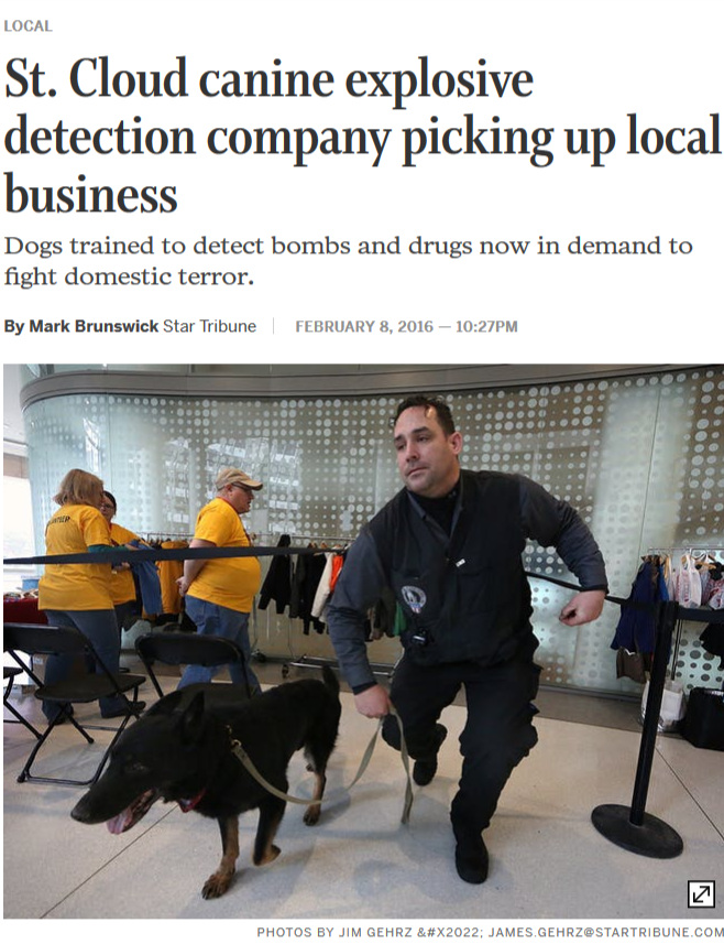"""Star Tribune - A St. Cloud area company that specializes in providing dogs that sniff out drugs and explosives is making a pivot with the times.Dogs for Defense began servicing military and government contracts overseas nearly a decade ago. Now, it is adjusting to new realities at home after """"soft target"""" terrorist bombing attacks in Paris and Boston."""