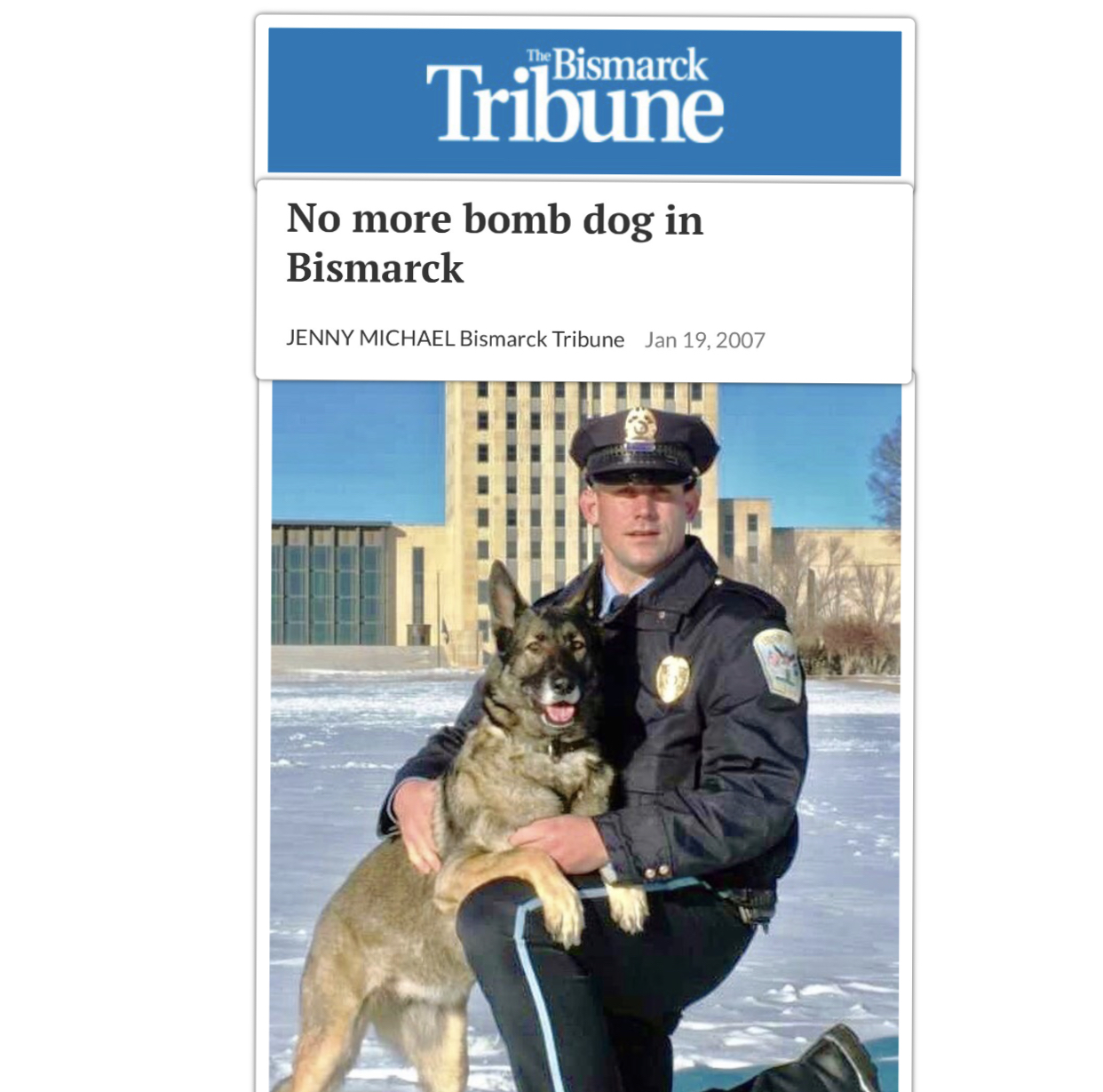 Bismarck Tribune - The Bismarck Police Department will now have to respond to situations where bombs could be involved without an explosive-detection dog.Bismarck Police Deputy Chief Keith Witt said Officer Daniel Hughes, who owned his explosive-detection dog, Annie Oakley, has resigned from the department.