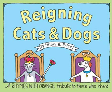 BUY   REIGNING CATS AND DOGS HERE  .