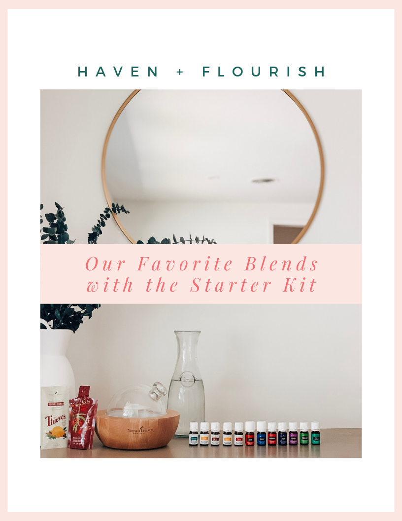 Fav Blends with The Starter Kit Haven and Flourish Young Living Essential Oils