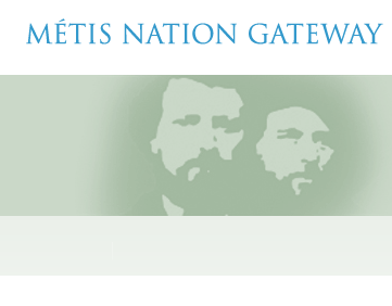 Métis Nation Gateway - Have you visited the The Métis Nation Gateway? It is a place for all Métis Nation citizens to find and share information on Métis Nation governance and help bring together Métis people to strengthen and empower our nation.