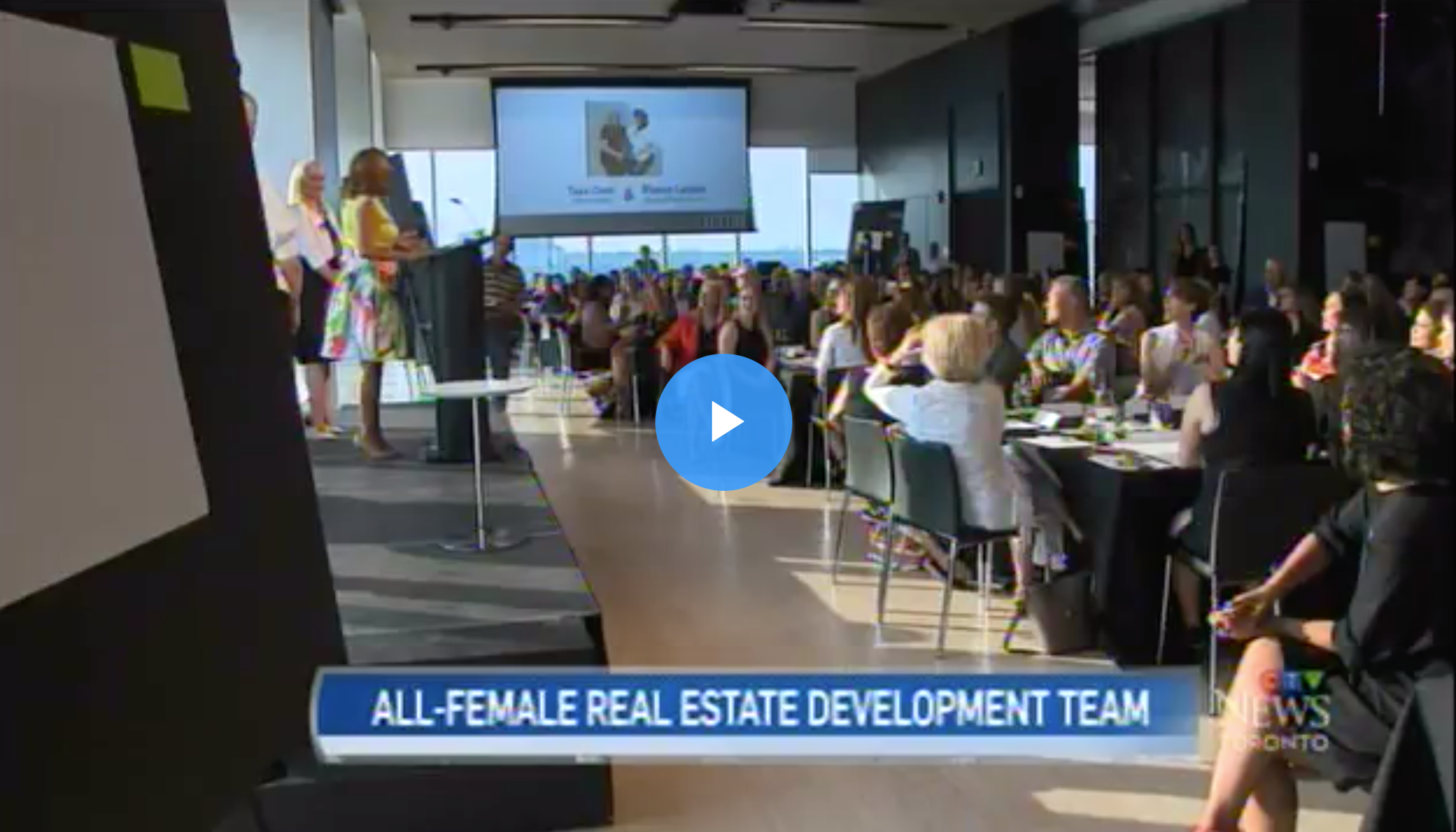 "ctv news - ""Public consultation session being held downtown toronto by an all-female real estate development team"" - July 10, 2019VIEW VIDEO"