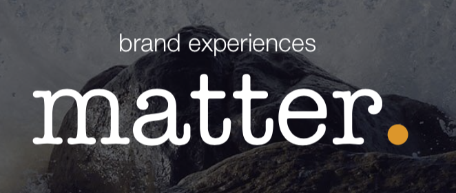 Matter. - http://matterxp.com With expertise from all design disciplines, we have been pioneering the translation of brands into experiences & environments for over 25 years.Blending our talents with innovations in new technologies & media to create designed experiences that generate advocates & build networks of followers: brand experiences that matter.