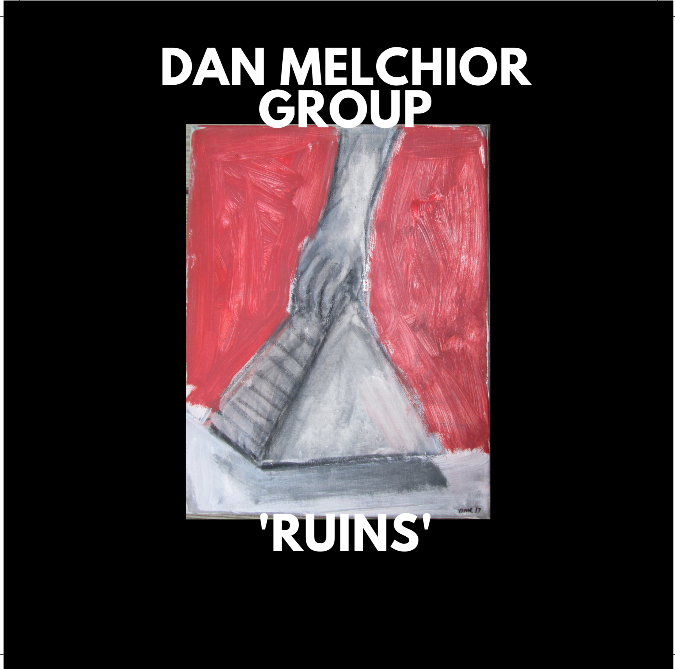 OUT Oct 25th! Dan Melchior Group - Ruins 2xLP - Dan backed by 2/3 of Bloody Show!