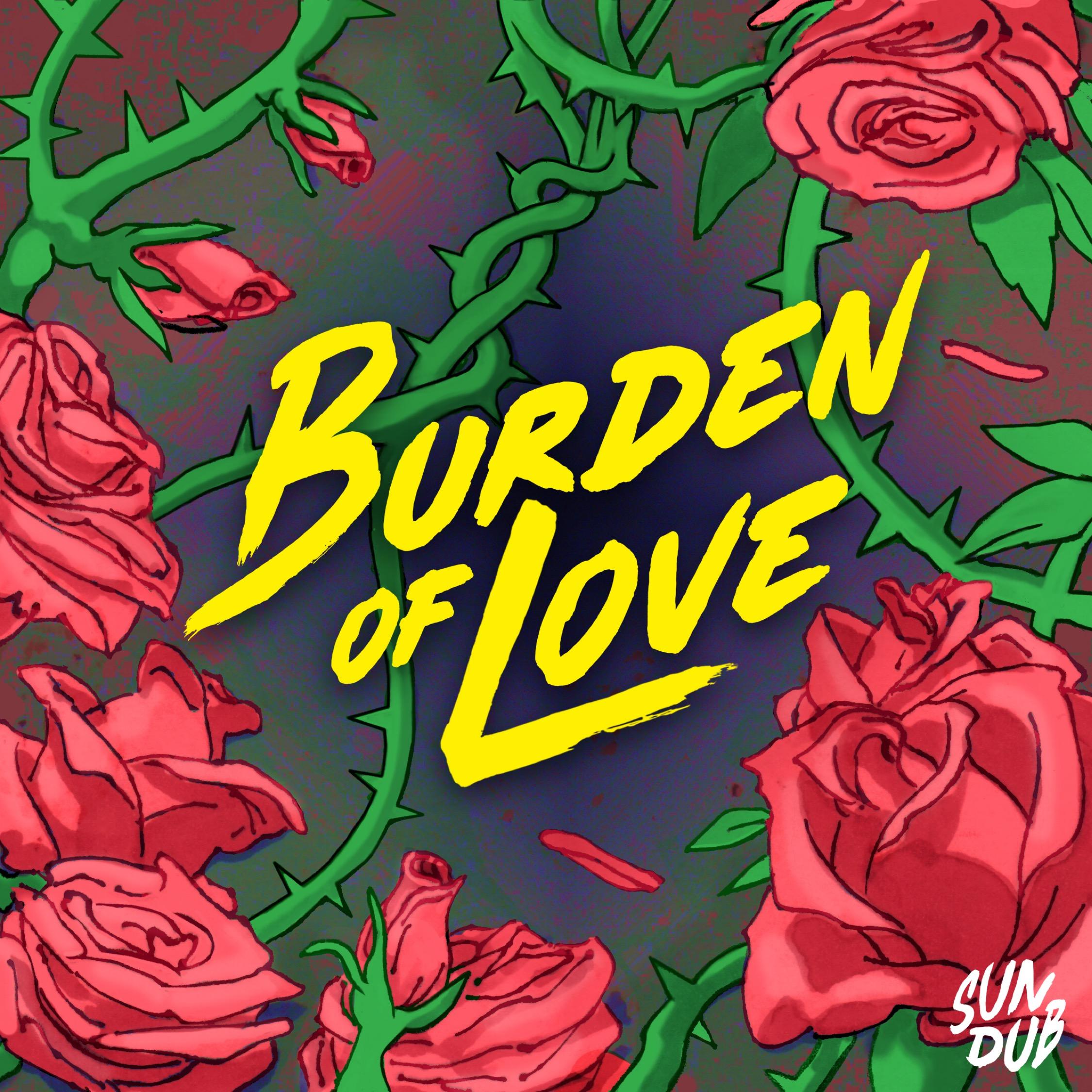 """SUNDUB - """"Burden of Love"""" (single)"""