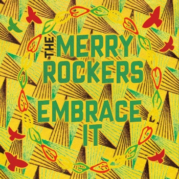 "The Merry Rockers - ""Embrace It"""
