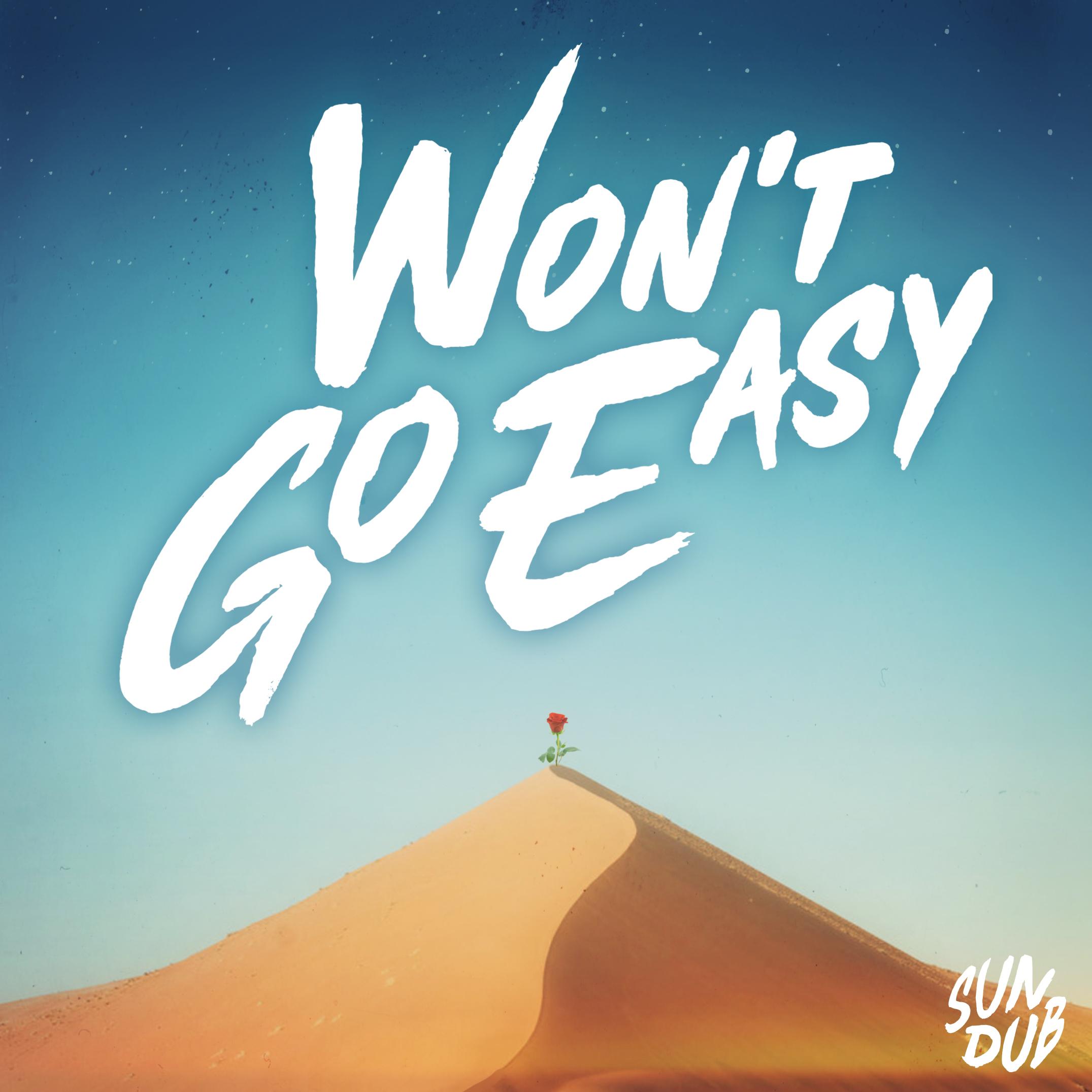 SUNDUB -  Won't Go Easy (single)