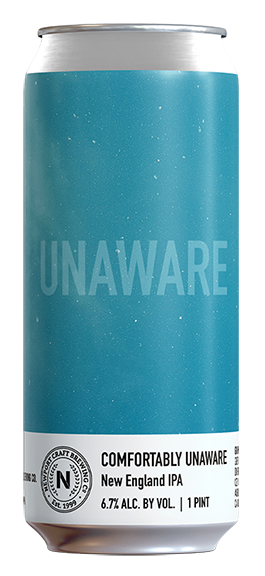 comfortably Unaware - Style: New England IPAABV: 6.7%Notes: New England IPA brewed with Citra and Galaxy hops