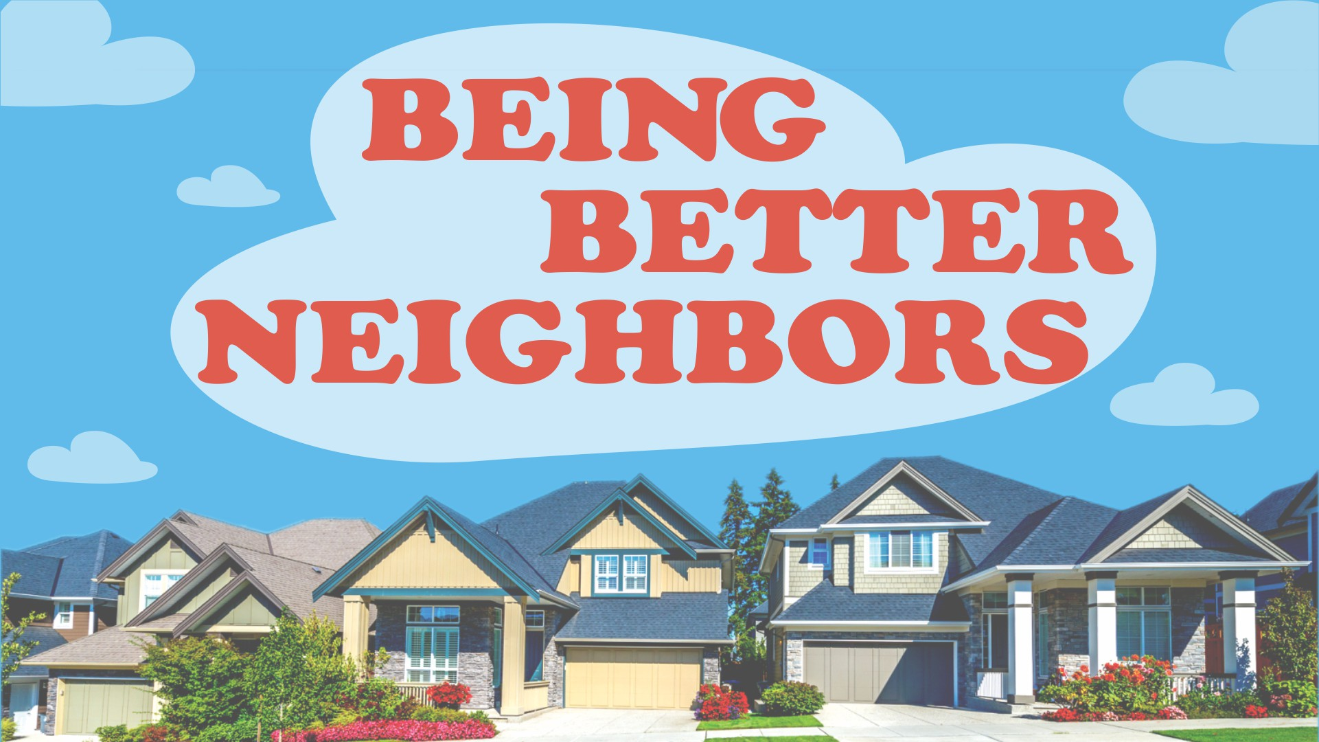 Being-Better-Neighbors-slide.jpg