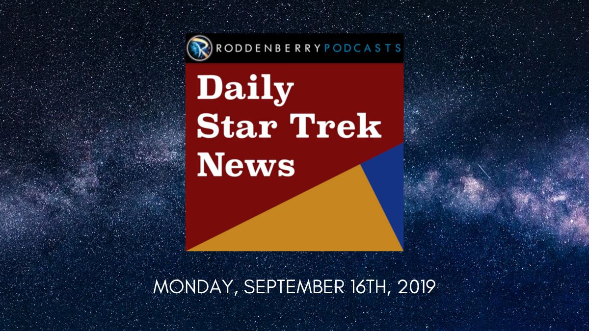 Daily Star Trek News for Monday, September 16th, 2019