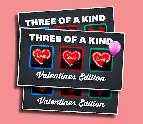 """Three of a Kind - Valentine's Edition - Just yell, """"STOP!"""" and see if you can land on a three of a kind!"""
