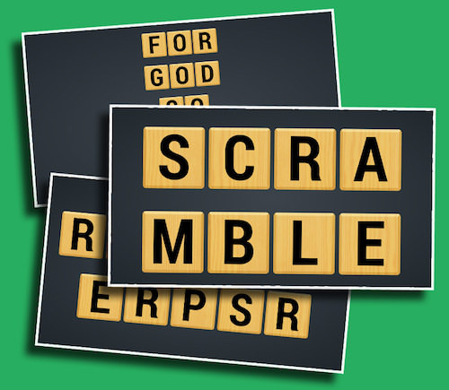Scramble - A fun word-scramble game where you get to come up with the words/phrases!