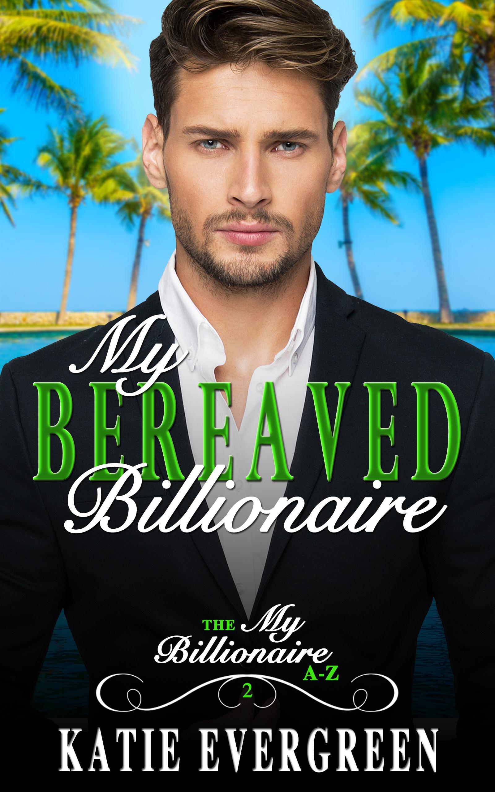 My Bereaved Billionaire