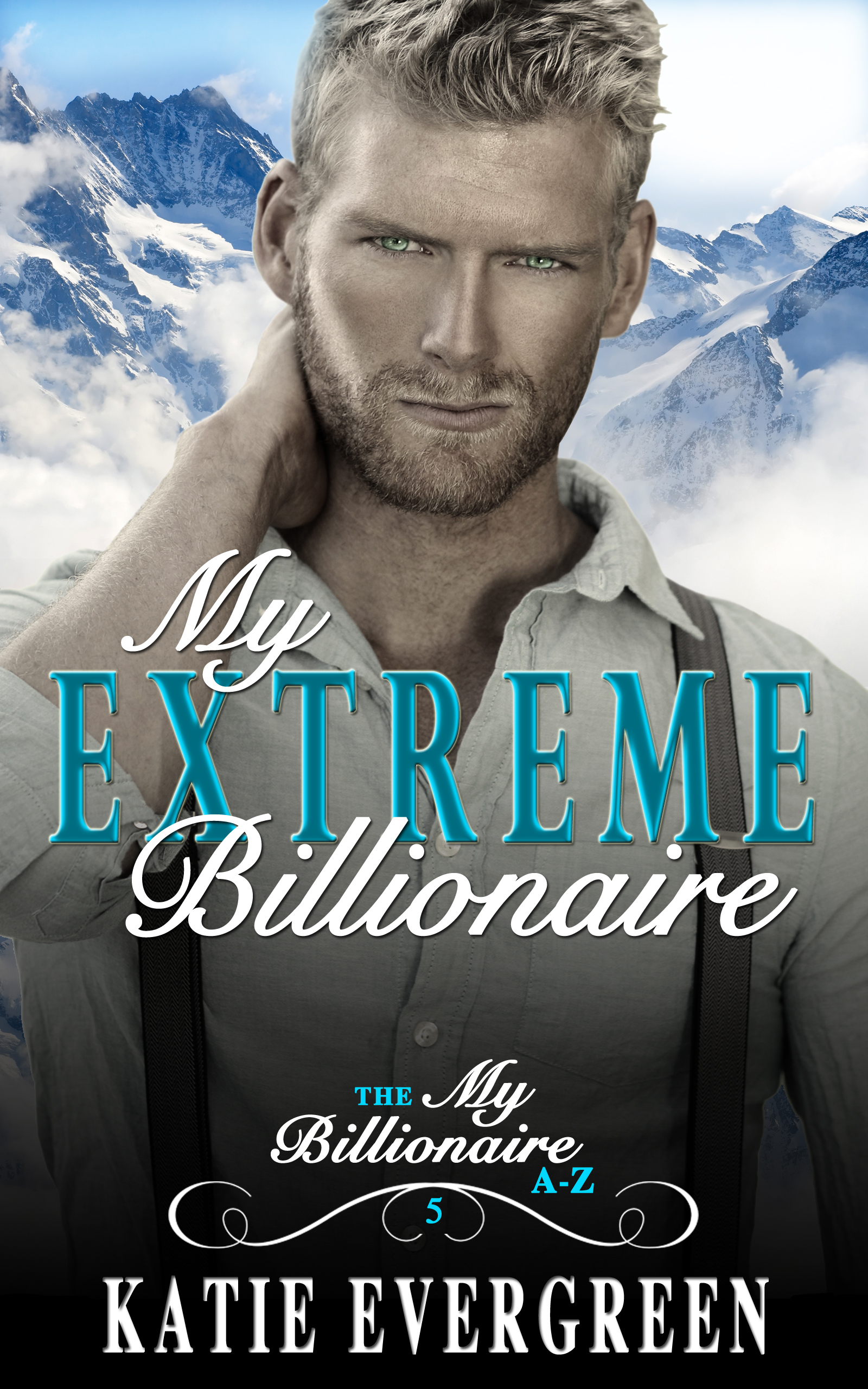 My Extreme Billionaire - They may start as enemies, but sometimes all it takes to find love is a savage snowstorm, a dangerous mountain, and a desperate fight for survival
