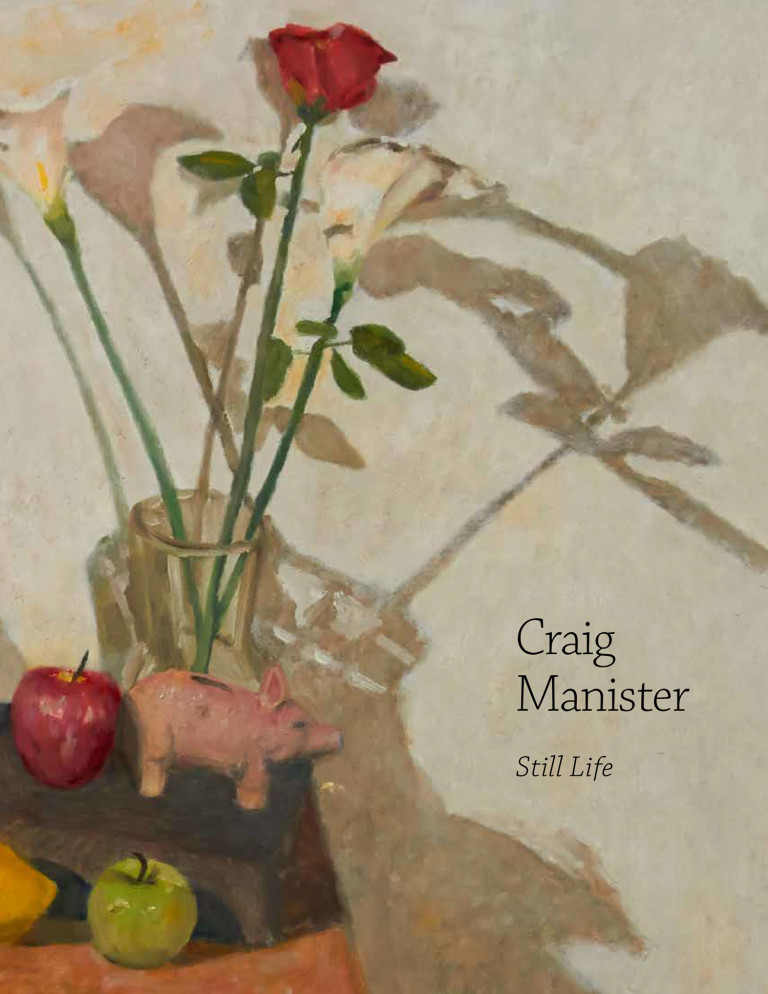 This catalog was produced to accompany the exhibition   Craig Manister Still Life       October 29–November 23, 2013  The Painting Center 547 West 27th Street, Suite 500 New York, NY 10001    DOWNLOAD CATALOG