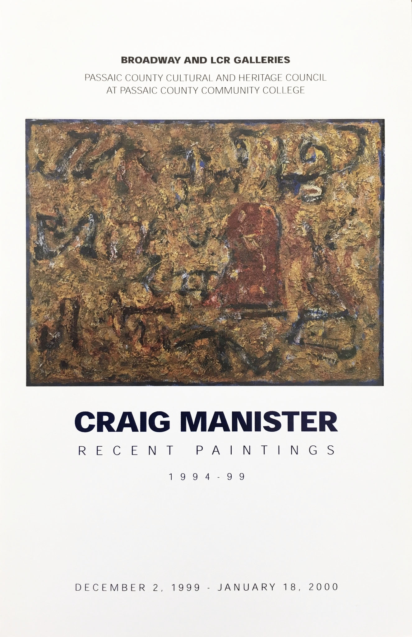 This catalog was produced to accompany the exhibition  Craig Manister: Recent Paintings    December 2 1999-January 18, 2000 Passaic County Cultural And Heritage Council at Passaic Community College One College Boulevard Patterson, NJ 07505    DOWNLOAD CATALOG