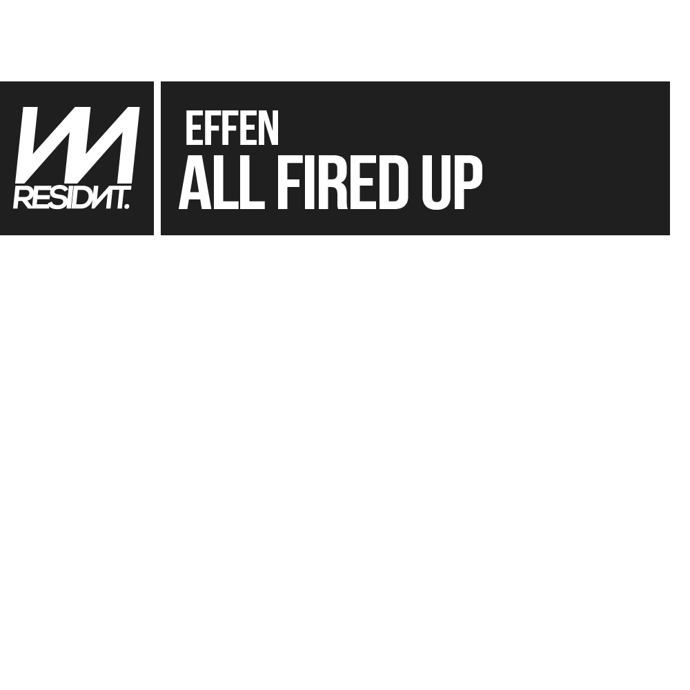 Effen - All Fired Up.jpg